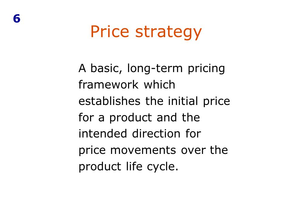 6 Price strategy.