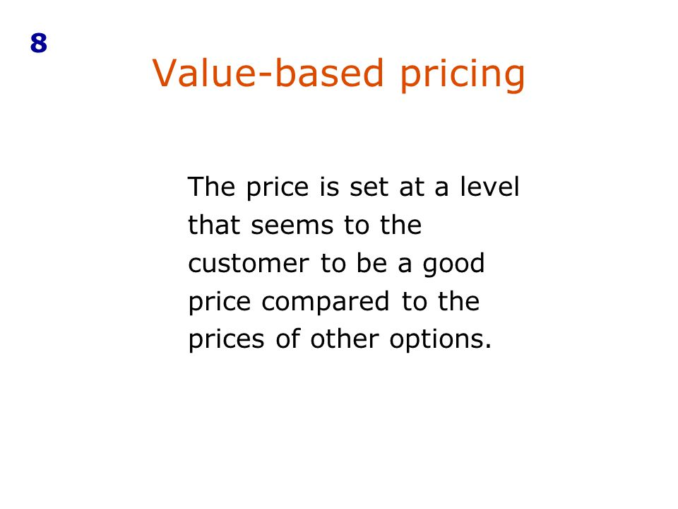 8 Value-based pricing.