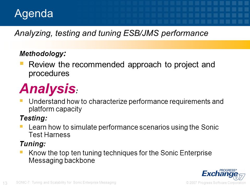 Analysis: Agenda Analyzing, testing and tuning ESB/JMS performance