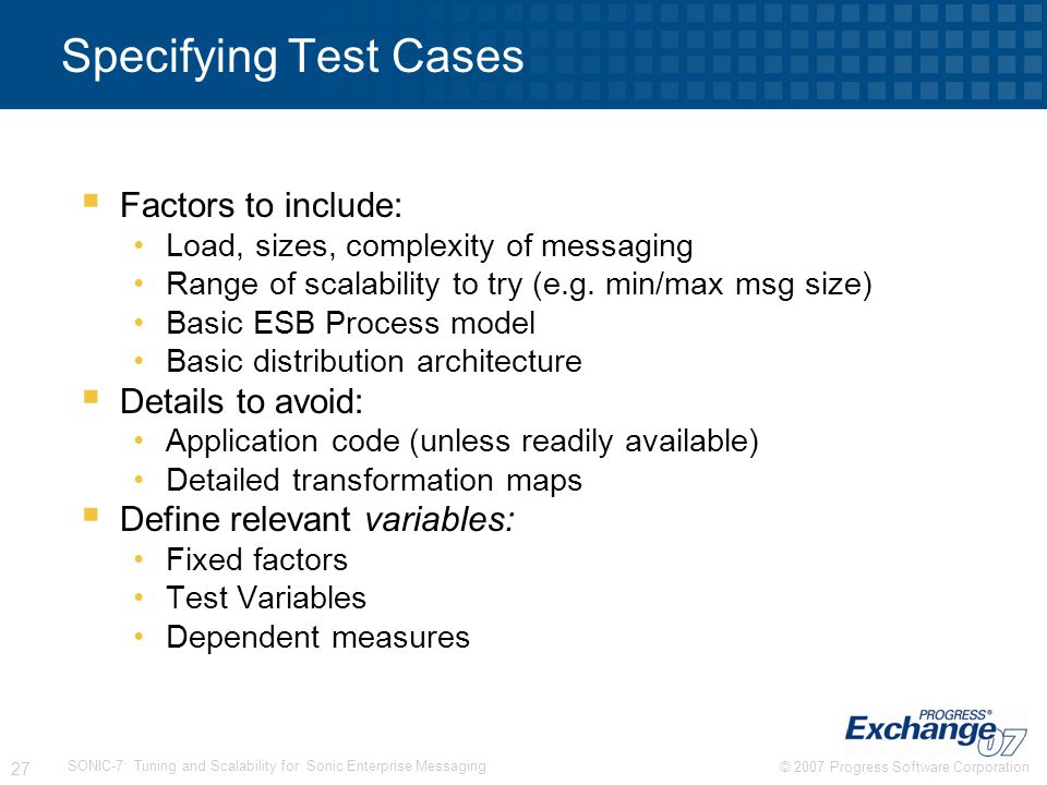 Specifying Test Cases Factors to include: Details to avoid: