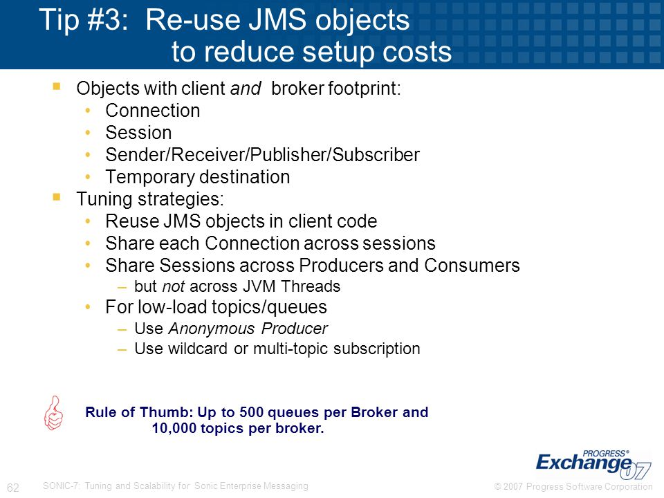 Tip #3: Re-use JMS objects to reduce setup costs