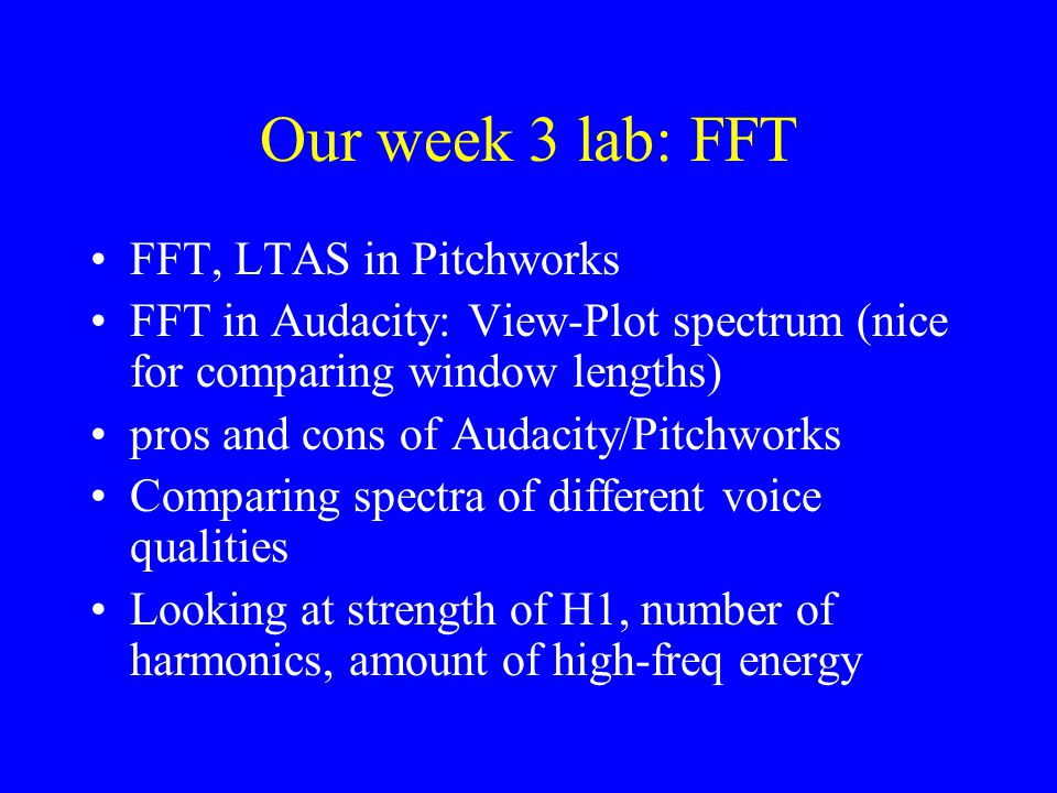Our week 3 lab: FFT FFT, LTAS in Pitchworks