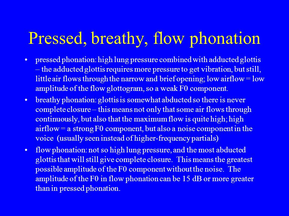 Pressed, breathy, flow phonation