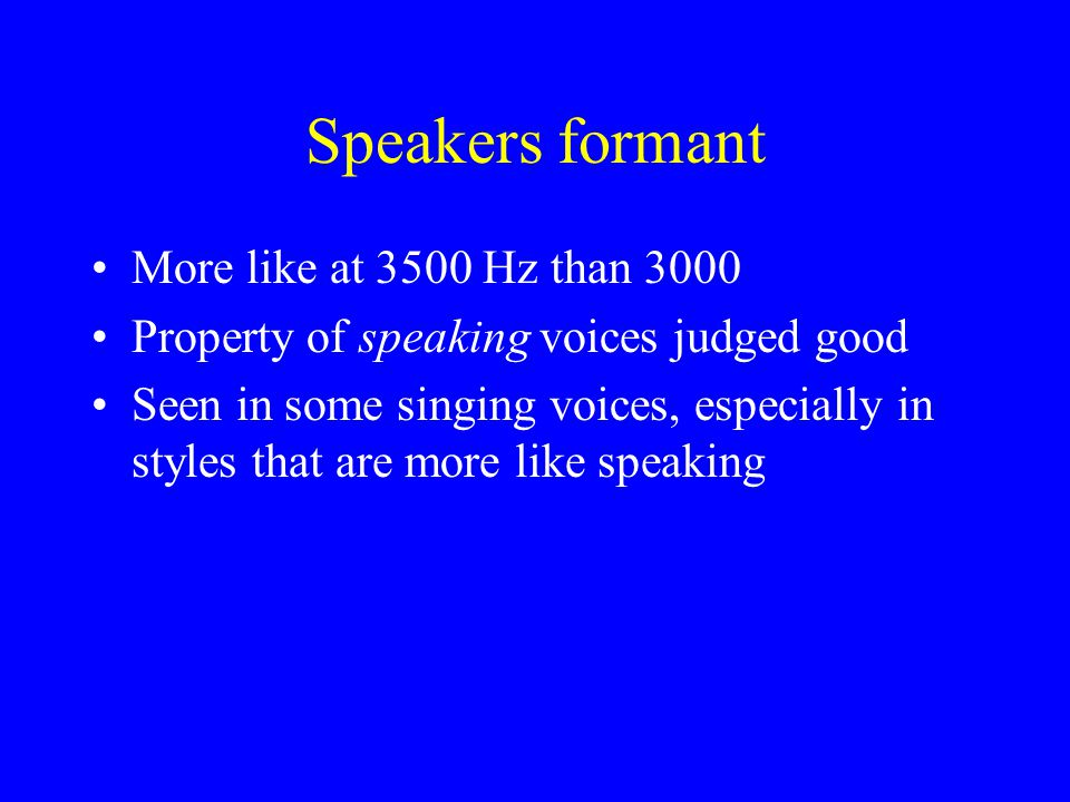 Speakers formant More like at 3500 Hz than 3000
