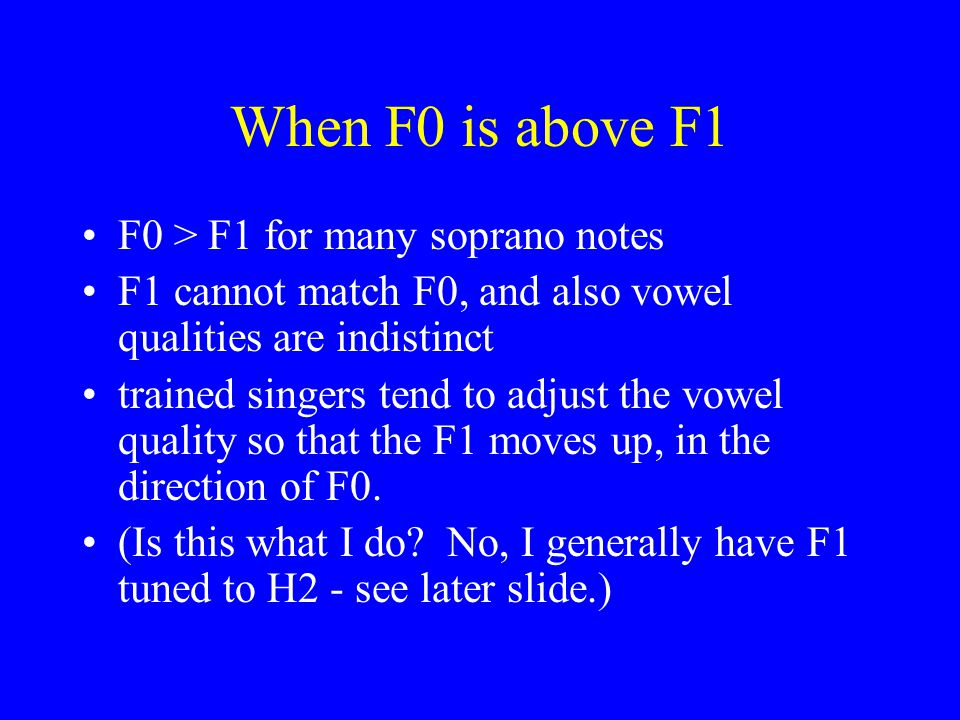 When F0 is above F1 F0 > F1 for many soprano notes