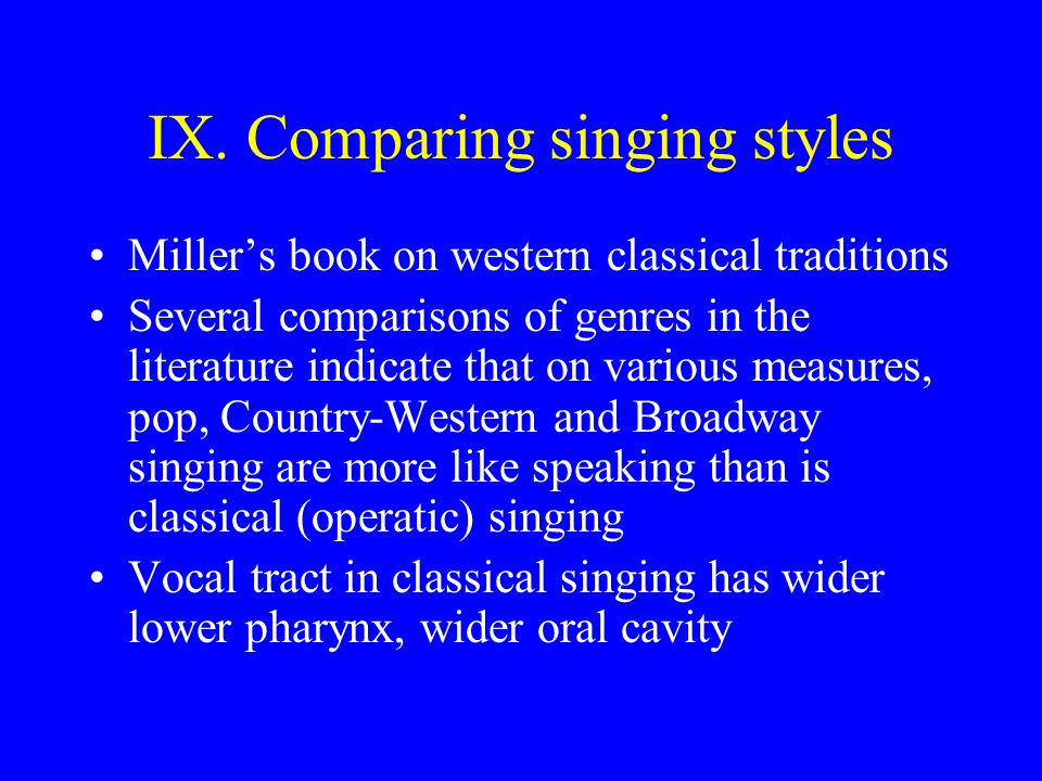 IX. Comparing singing styles
