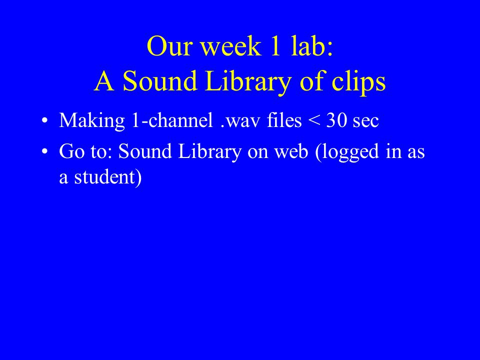 Our week 1 lab: A Sound Library of clips