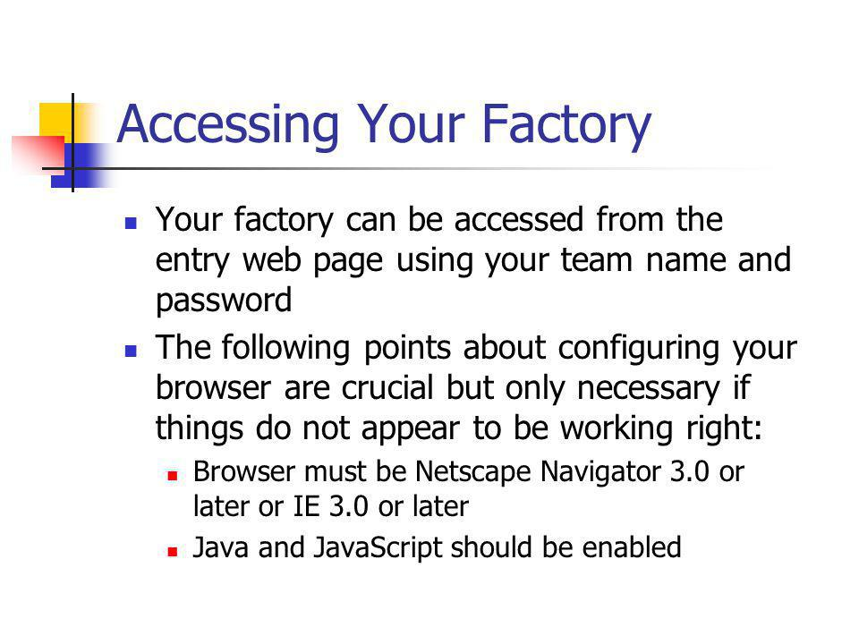 Accessing Your Factory