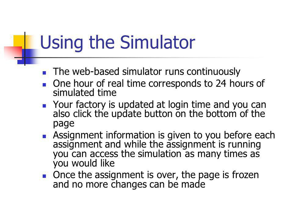 Using the Simulator The web-based simulator runs continuously