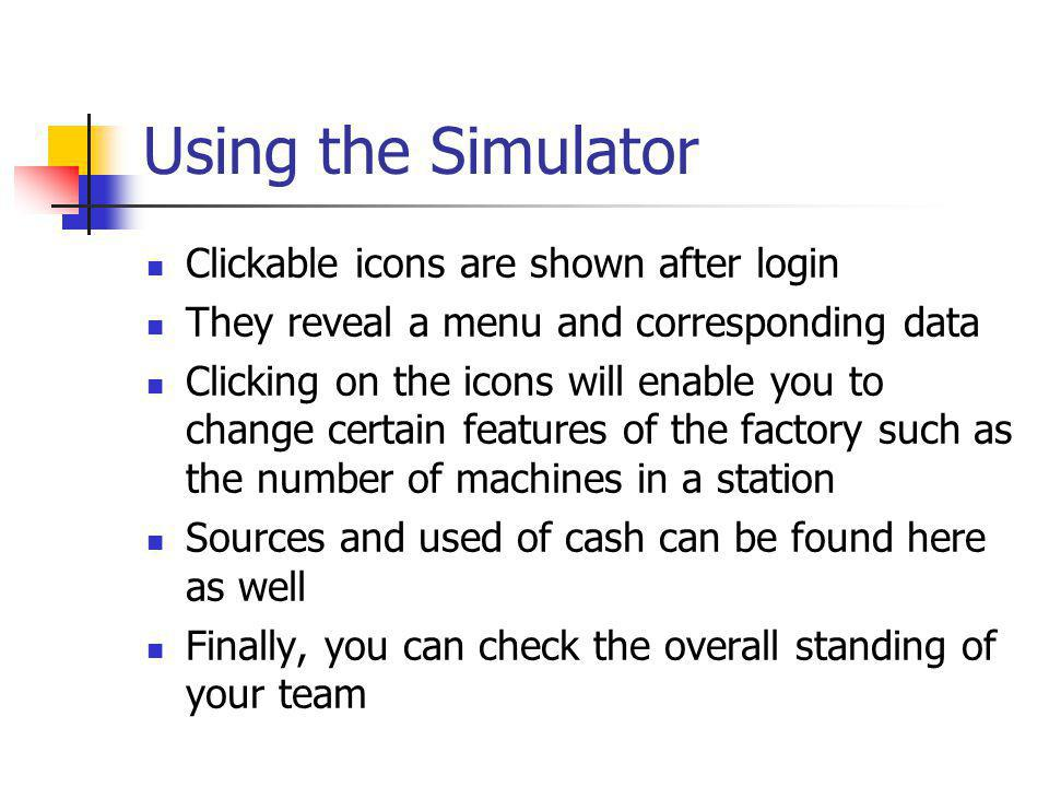 Using the Simulator Clickable icons are shown after login