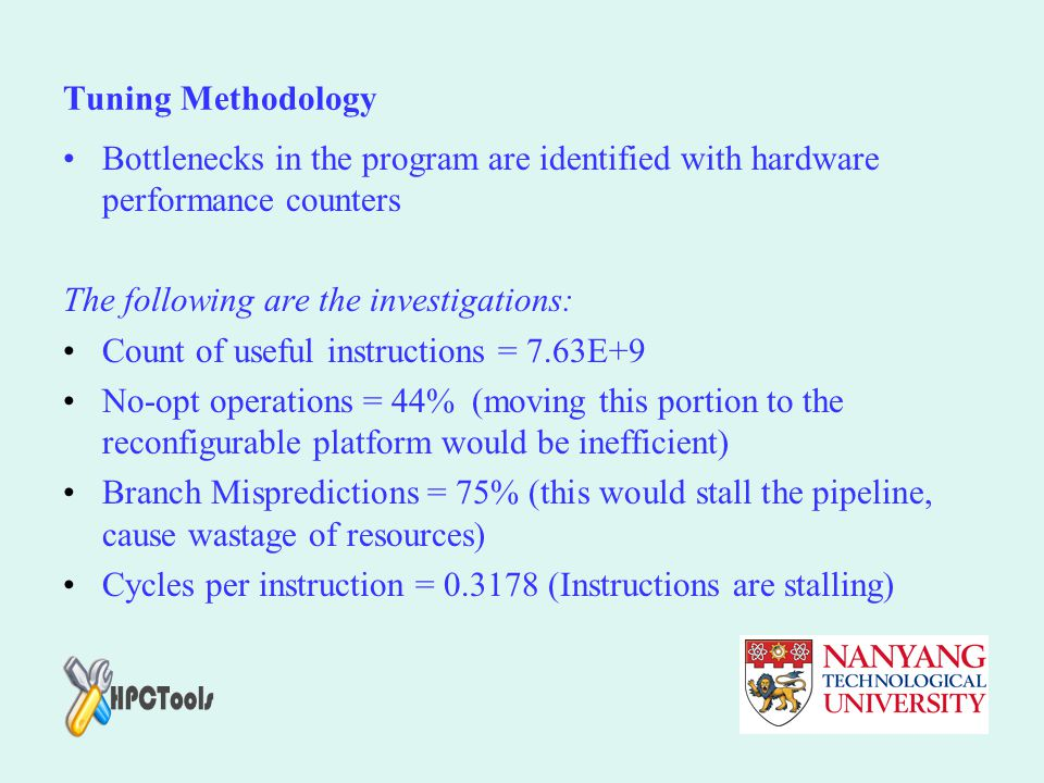 Tuning Methodology Bottlenecks in the program are identified with hardware performance counters. The following are the investigations: