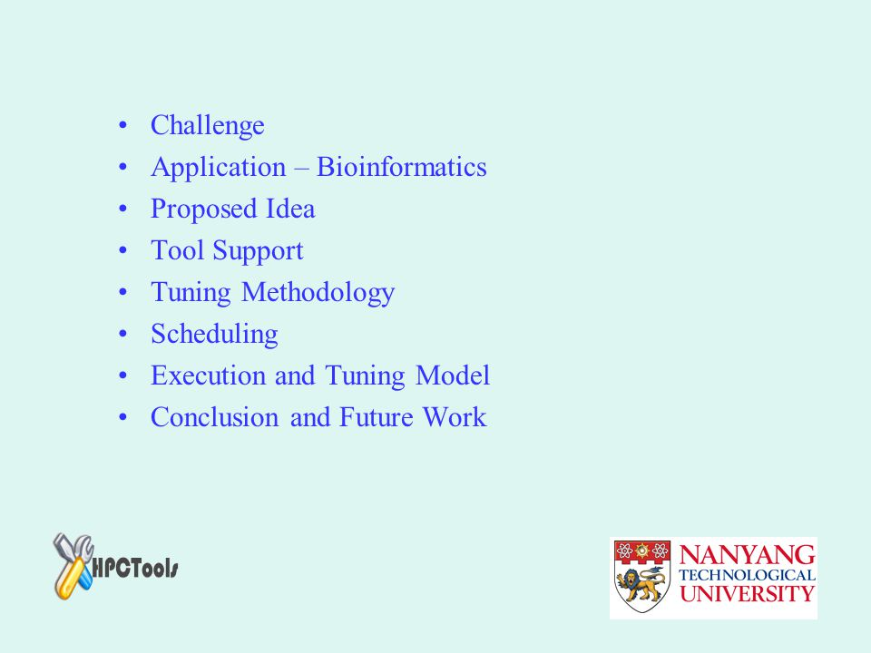 Challenge Application – Bioinformatics. Proposed Idea. Tool Support. Tuning Methodology. Scheduling.