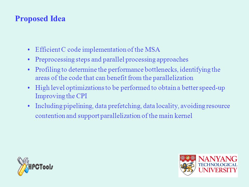 Proposed Idea Efficient C code implementation of the MSA