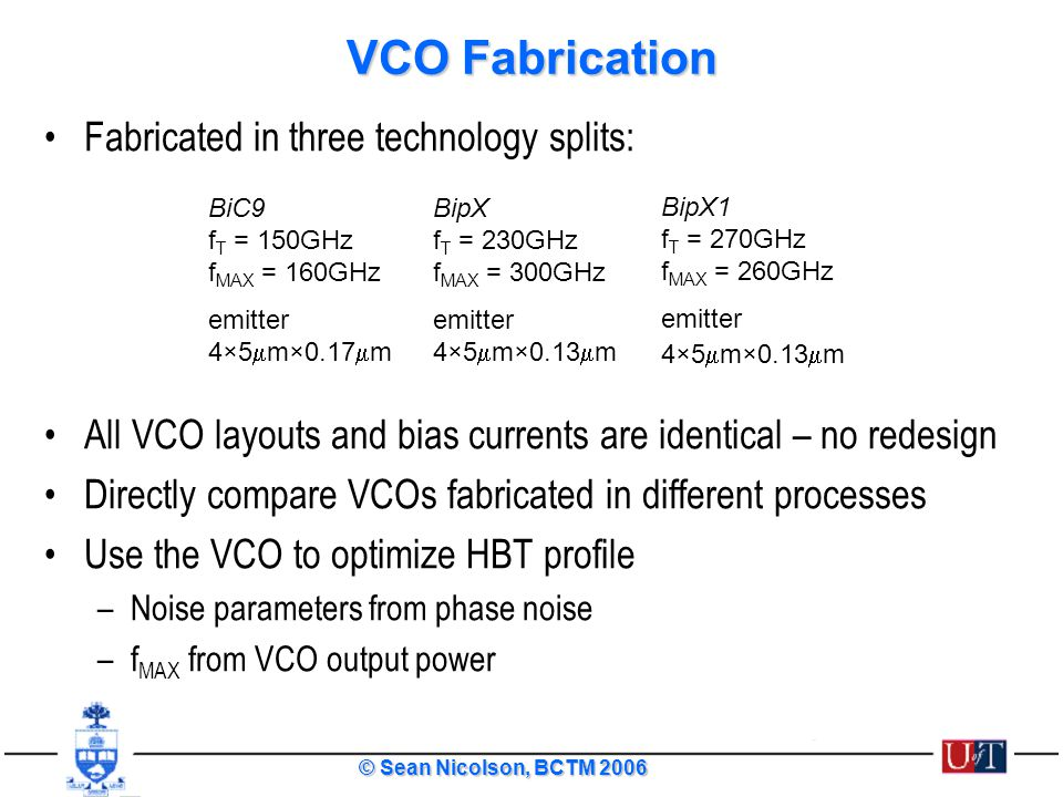 VCO Fabrication Fabricated in three technology splits: