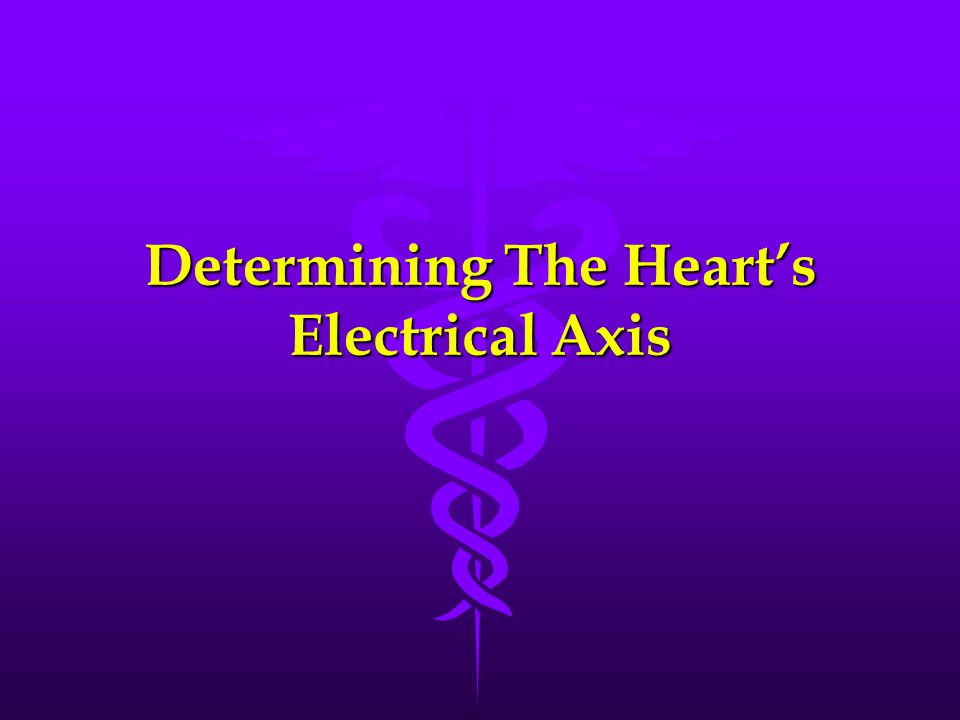 Determining The Heart's Electrical Axis