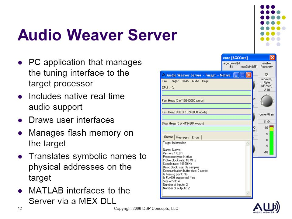 Audio Weaver Server PC application that manages the tuning interface to the target processor. Includes native real-time audio support.
