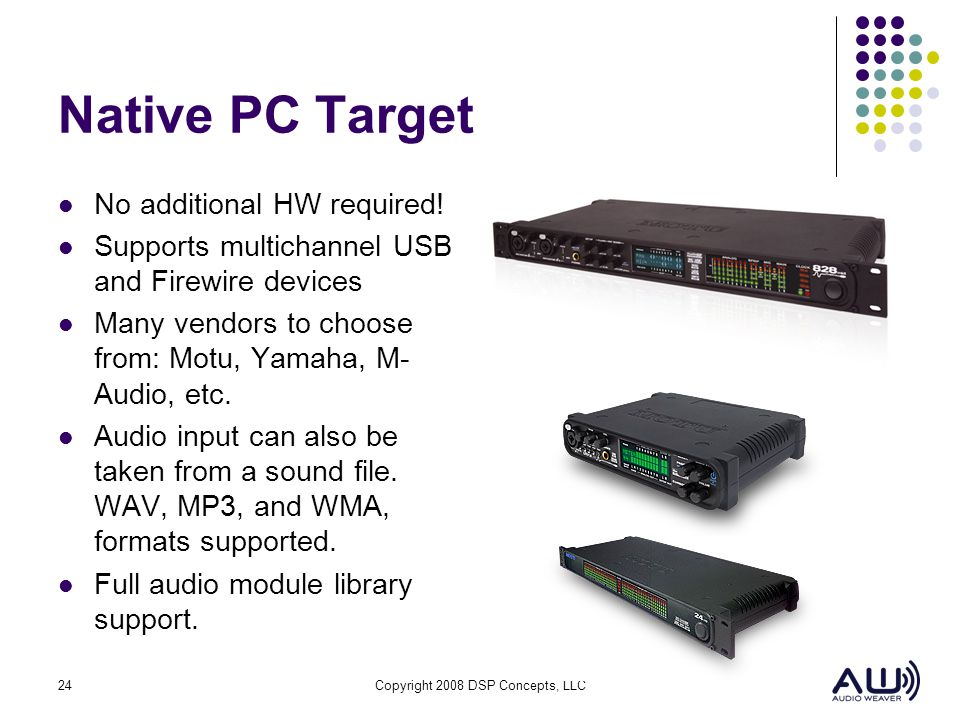 Native PC Target No additional HW required!