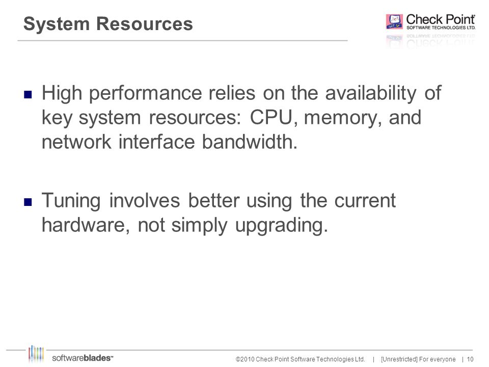 System Resources High performance relies on the availability of key system resources: CPU, memory, and network interface bandwidth.