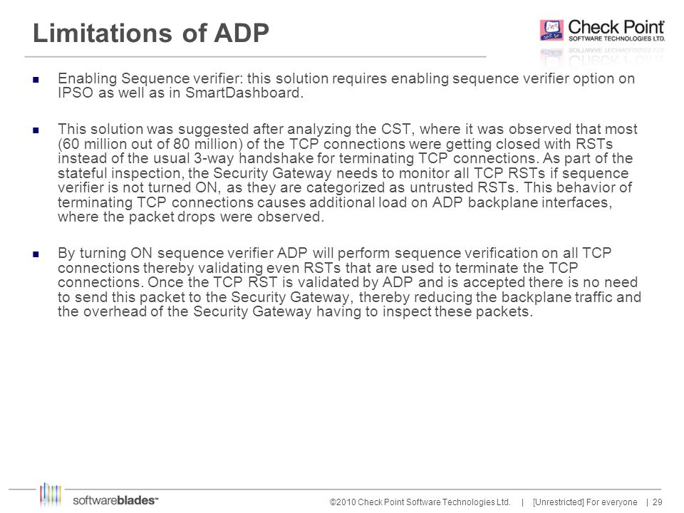 Limitations of ADP Enabling Sequence verifier: this solution requires enabling sequence verifier option on IPSO as well as in SmartDashboard.