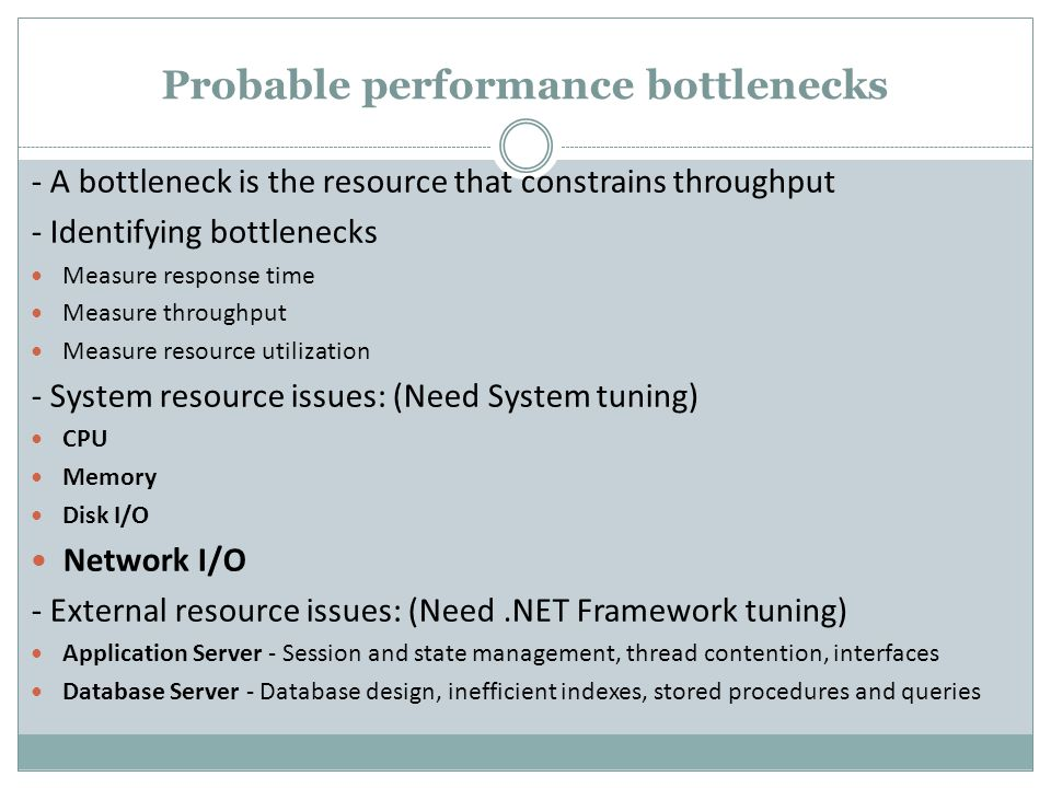 Probable performance bottlenecks