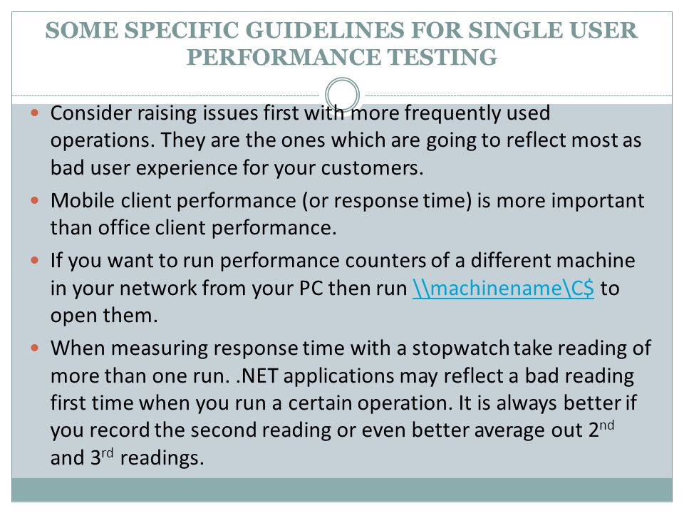 SOME SPECIFIC GUIDELINES FOR SINGLE USER PERFORMANCE TESTING