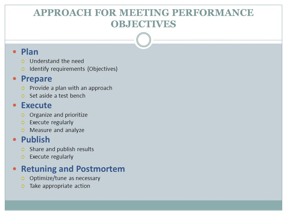 APPROACH FOR MEETING PERFORMANCE OBJECTIVES