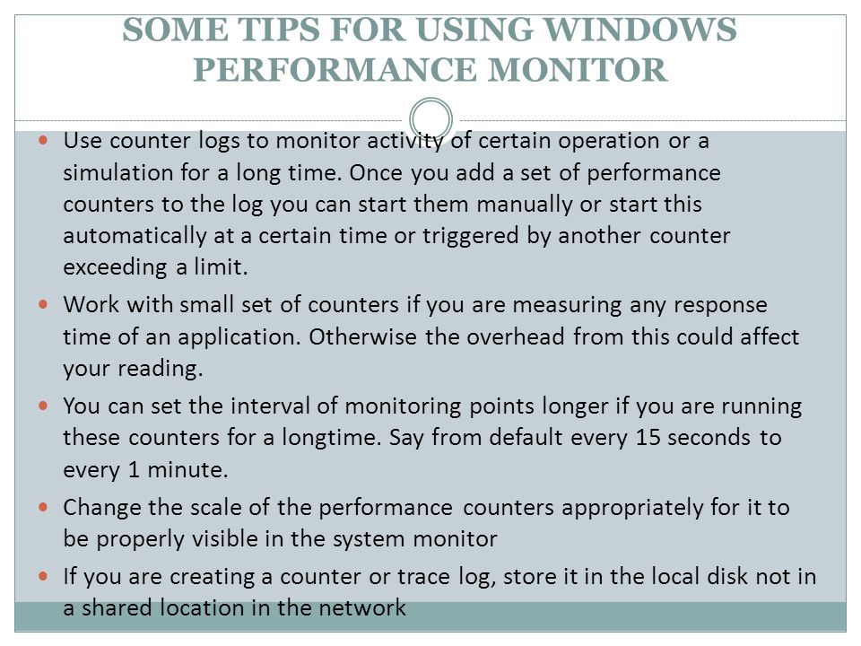SOME TIPS FOR USING WINDOWS PERFORMANCE MONITOR