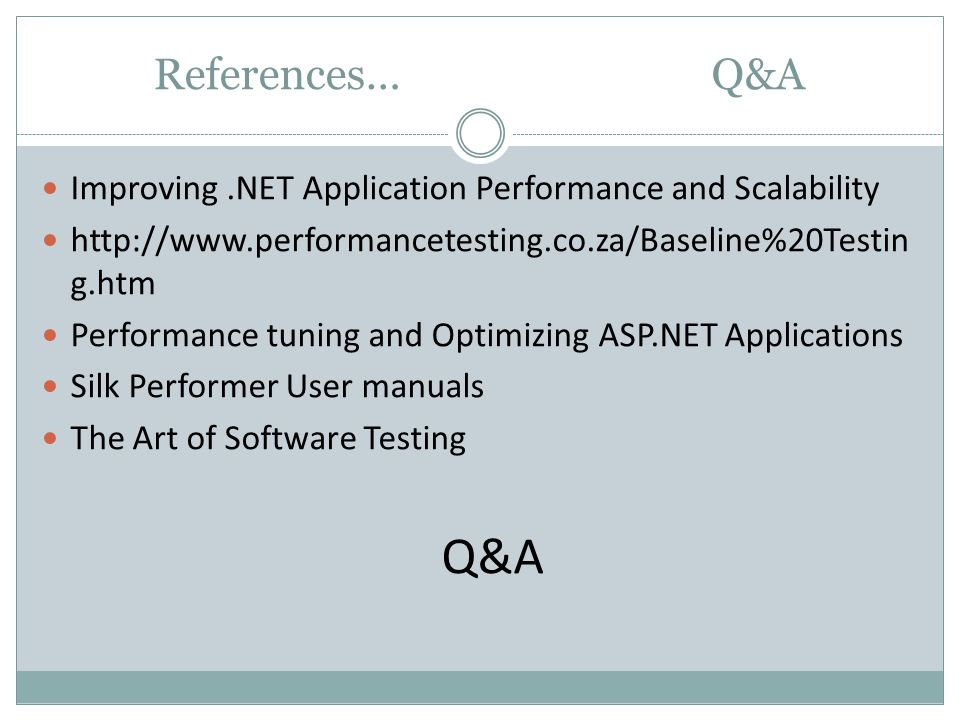 References… Q&A Improving .NET Application Performance and Scalability