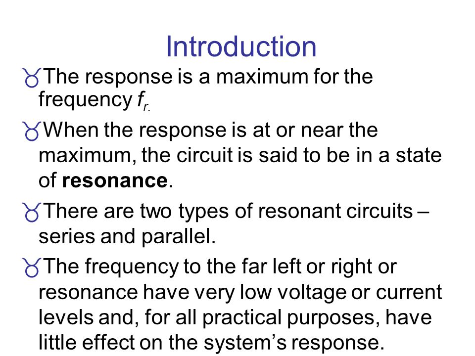 Introduction The response is a maximum for the frequency fr.