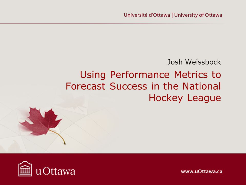 Josh Weissbock Using Performance Metrics to Forecast Success in the National Hockey League