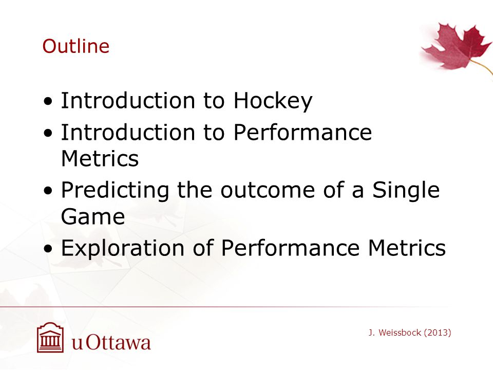 Introduction to Hockey Introduction to Performance Metrics
