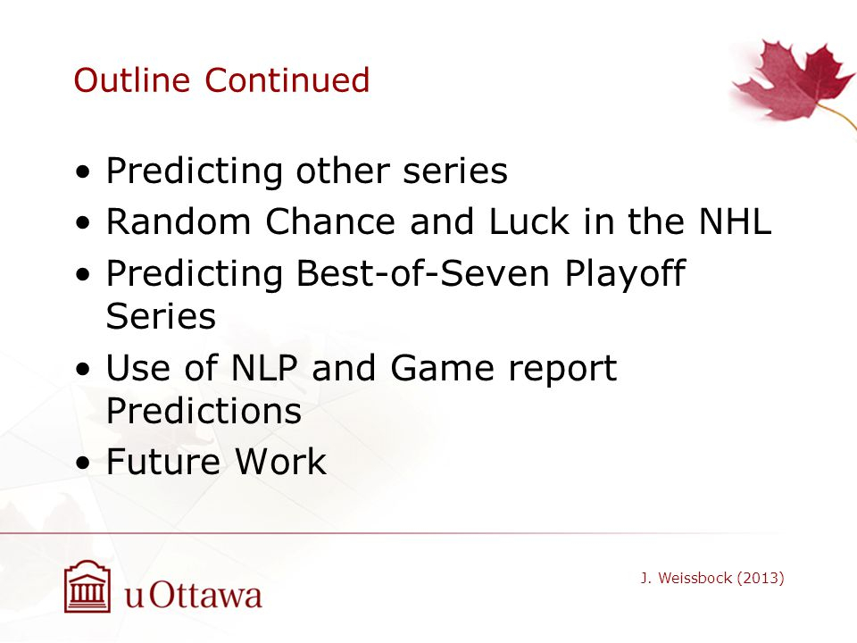 Predicting other series Random Chance and Luck in the NHL