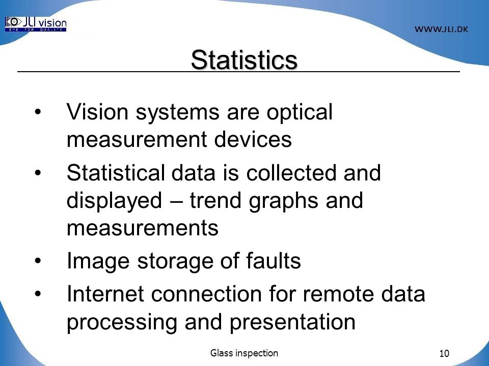 Statistics Vision systems are optical measurement devices