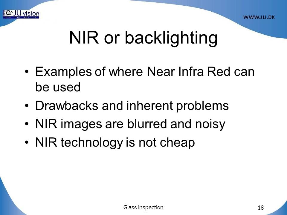 NIR or backlighting Examples of where Near Infra Red can be used