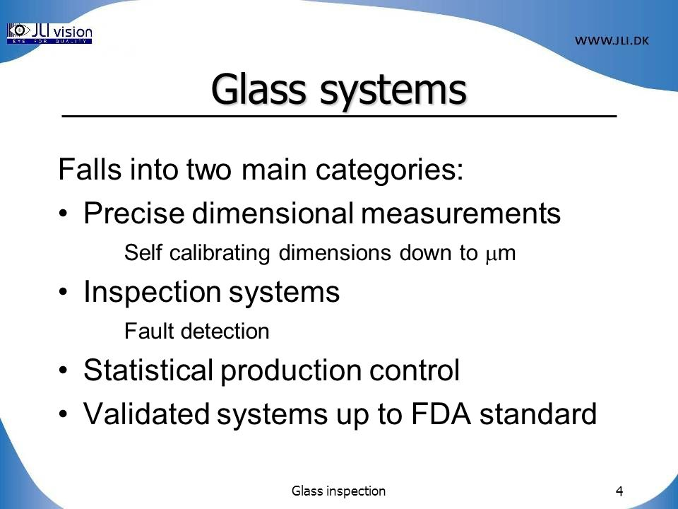 Glass systems Falls into two main categories: