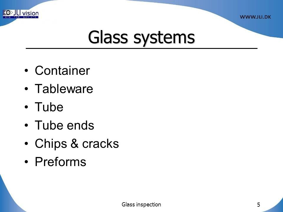 Glass systems Container Tableware Tube Tube ends Chips & cracks