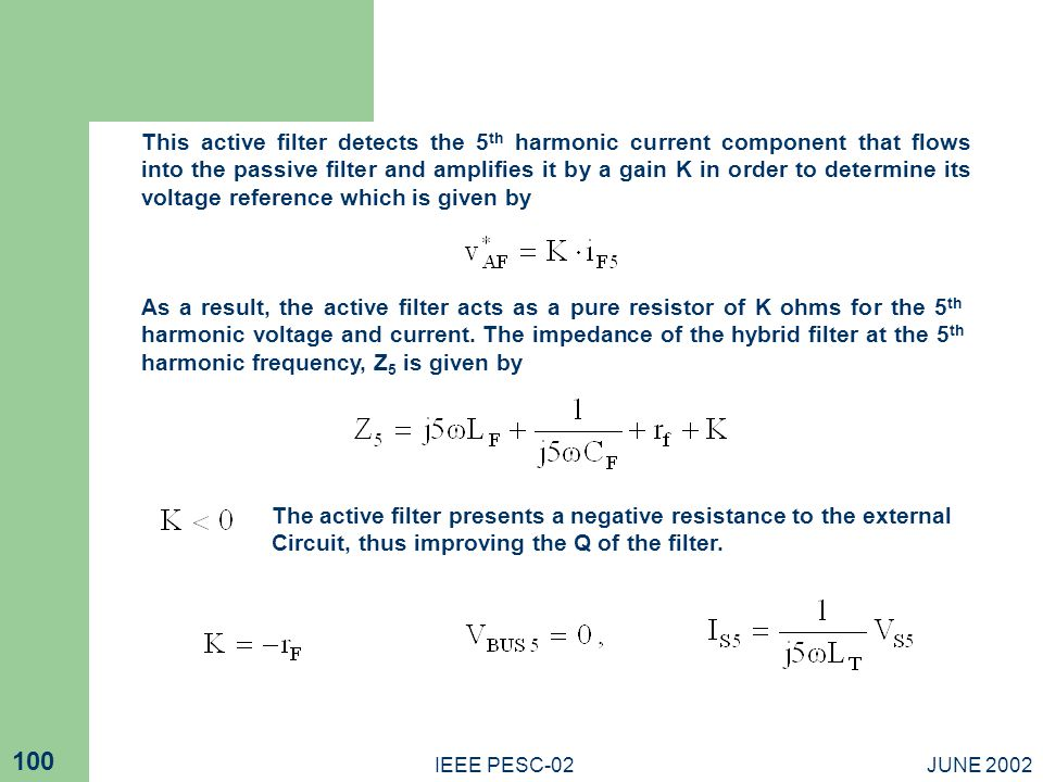 The active filter presents a negative resistance to the external