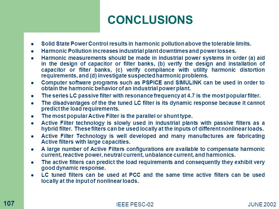 CONCLUSIONS Solid State Power Control results in harmonic pollution above the tolerable limits.