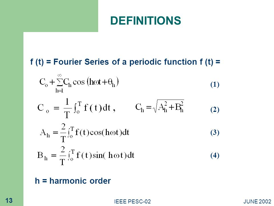 DEFINITIONS f (t) = Fourier Series of a periodic function f (t) =