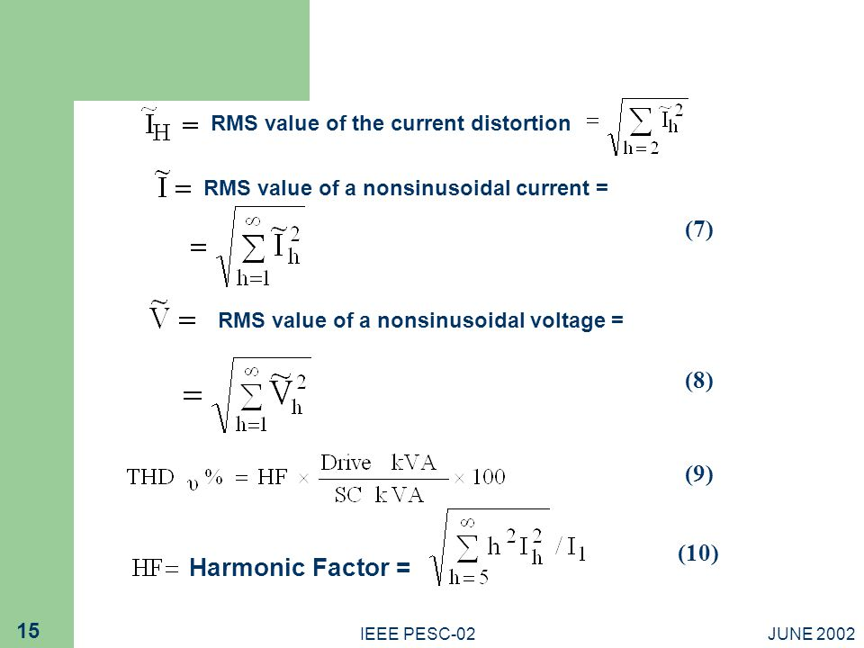 Harmonic Factor = (7) (8) (9) (10) RMS value of the current distortion