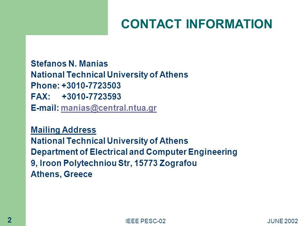 CONTACT INFORMATION Stefanos N. Manias. National Technical University of Athens. Phone: +3010-7723503.
