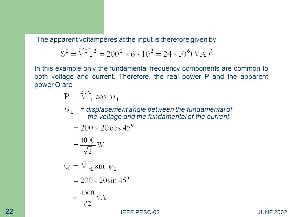 The apparent voltamperes at the input is therefore given by