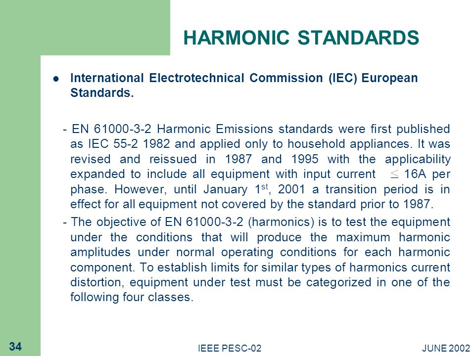 HARMONIC STANDARDS International Electrotechnical Commission (IEC) European Standards.
