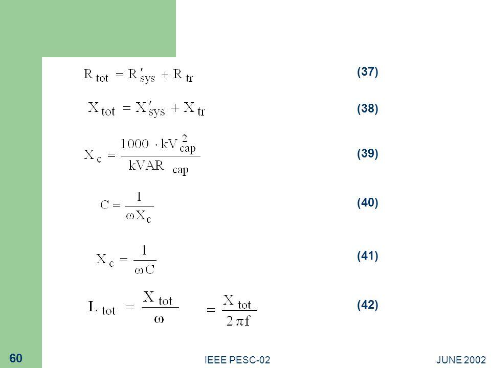 (37) (38) (39) (40) (41) (42) IEEE PESC-02 JUNE 2002