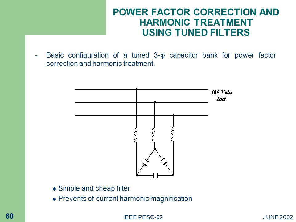 POWER FACTOR CORRECTION AND HARMONIC TREATMENT USING TUNED FILTERS
