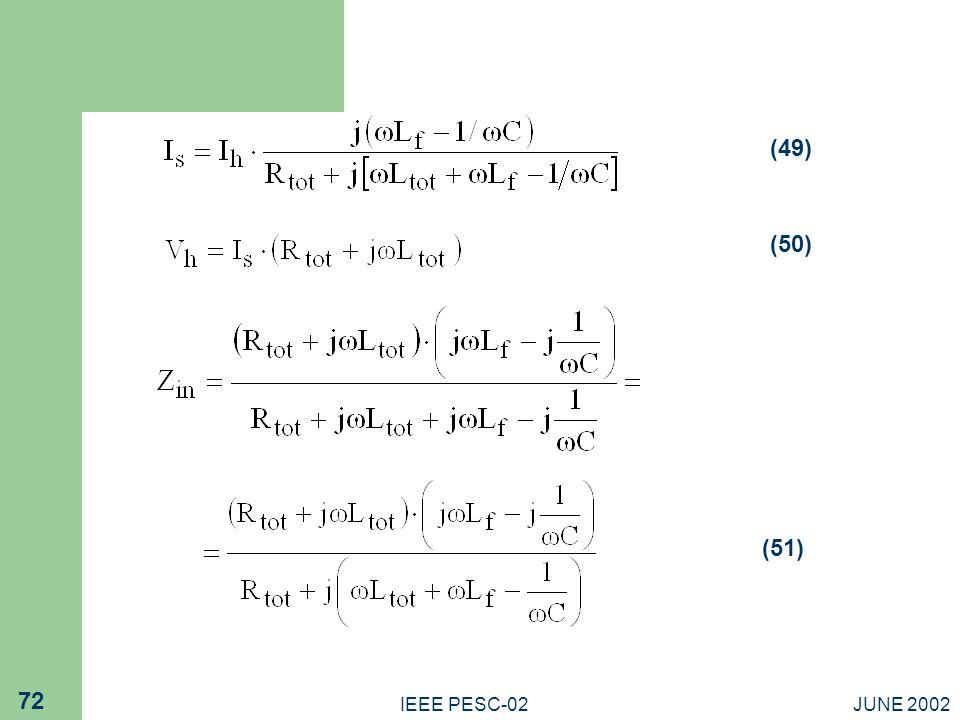 (49) (50) (51) IEEE PESC-02 JUNE 2002