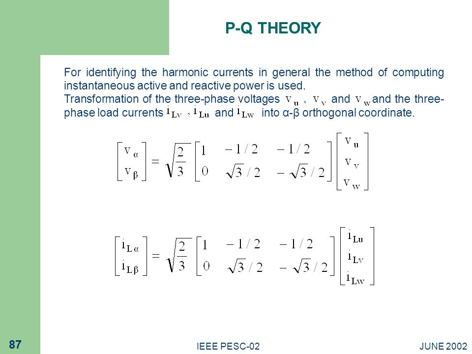 P-Q THEORY For identifying the harmonic currents in general the method of computing instantaneous active and reactive power is used.
