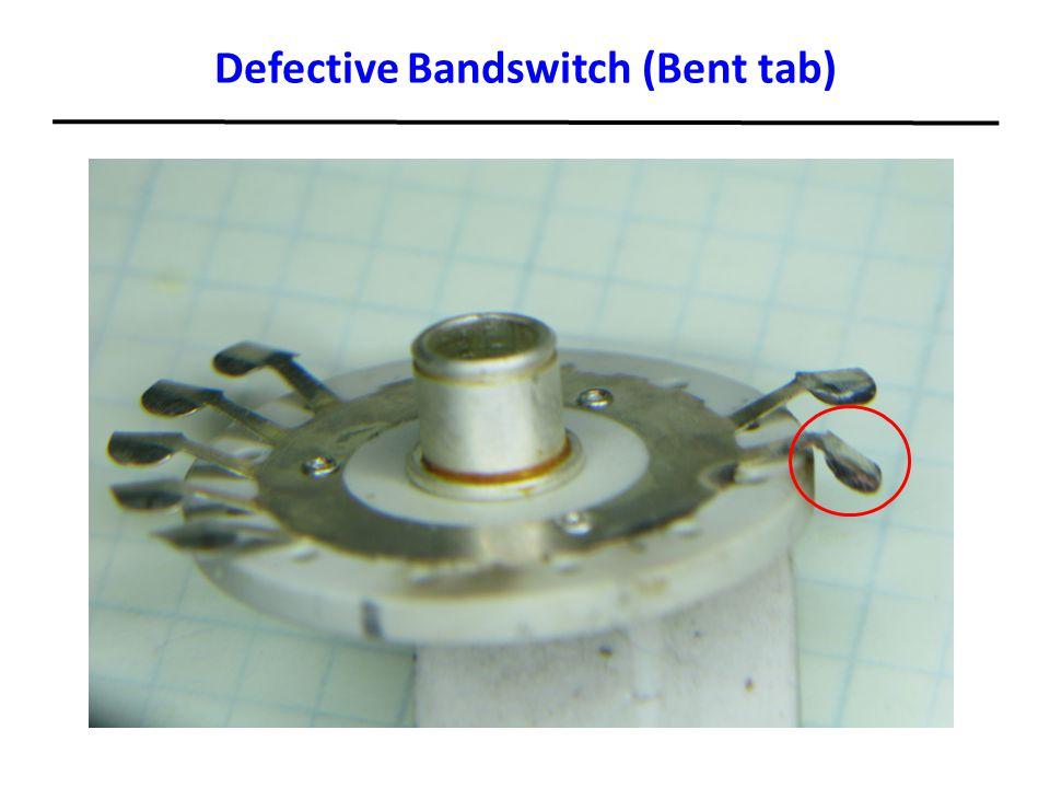 Defective Bandswitch (Bent tab)