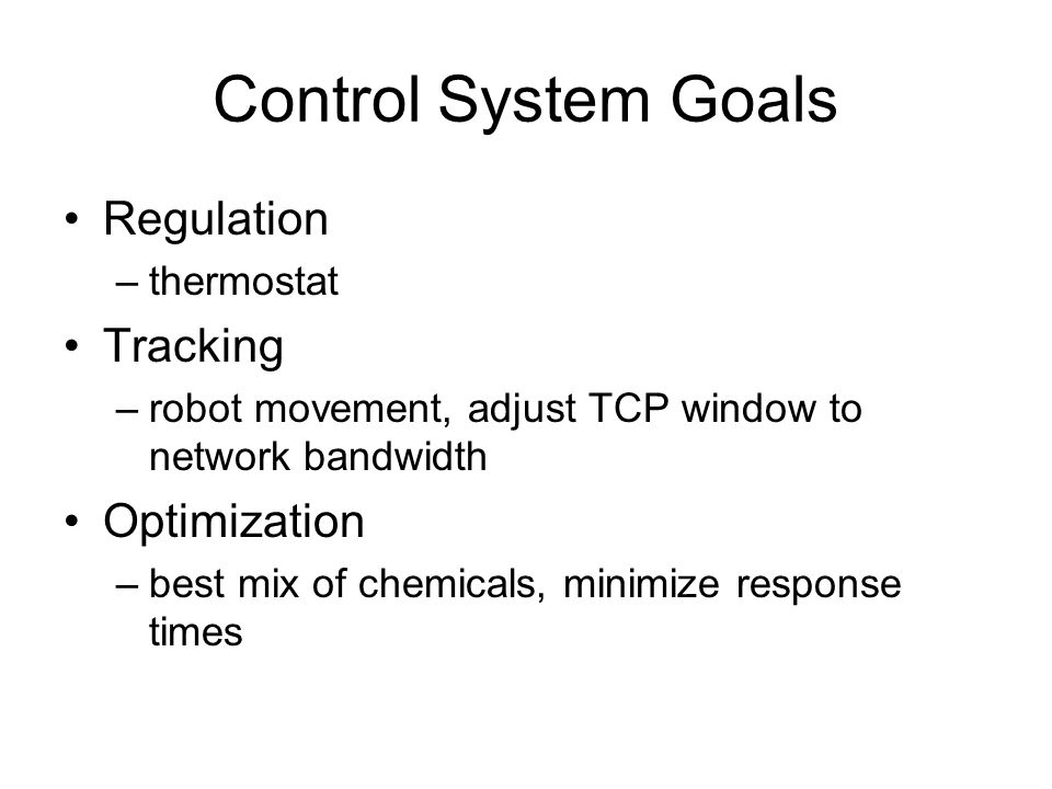 Control System Goals Regulation Tracking Optimization thermostat