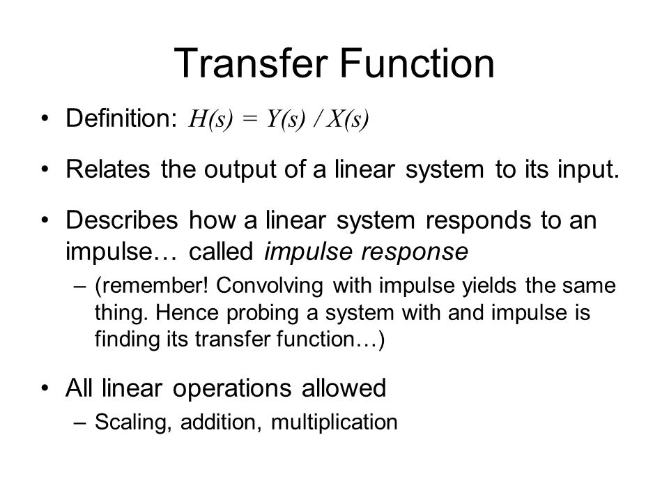Transfer Function Definition: H(s) = Y(s) / X(s)